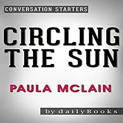 Circling the Sun: A Novel by Paula McLain