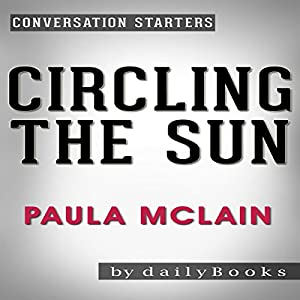 Circling the Sun: A Novel by Paula McLain Audiobook