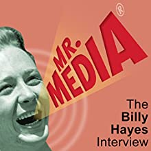 The Billy Hayes Interview Radio/TV Program by Bob Andelman Narrated by Bob Andelman, Billy Hayes