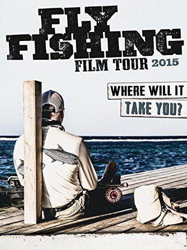 Fly Fishing Film Tour 2015 ()