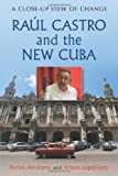 img - for Raul Castro and the New Cuba: A Close-Up View of Change by Harlan Abrahams (2011-09-13) book / textbook / text book