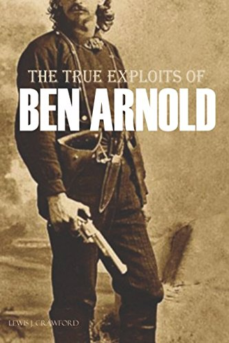 Download The True Exploits of Ben Arnold (Annotated) ebook