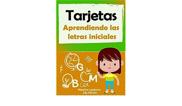 Amazon.com: Aprendiendo las letras iniciales: Tarjetas para niños que aprenden a leer y reconocer las letras (Maestra Lumbrera nº 3) (Spanish Edition) ...