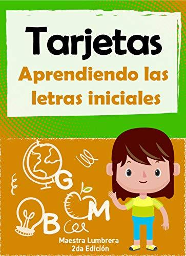 Aprendiendo las letras iniciales: Tarjetas para niños que aprenden a leer y reconocer las letras