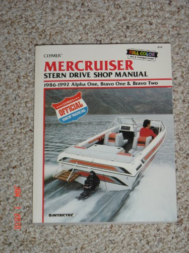 Mercruiser: Stern Drive Shop Manual : 1986-1992 Alpha One, Bravo One & Bravo Two