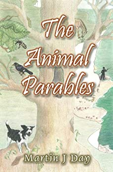 The Animal Parables (a collection of the first seven stories) (English Edition) por [Day, Martin J]