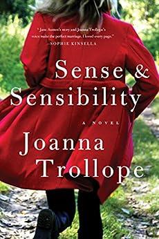 Sense & Sensibility: A Novel by [Trollope, Joanna]