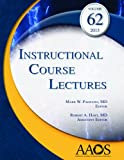 Instructional Course Lectures Vol 62, Mark W Pagnano MD, Robert A Hart MD, 0892039671