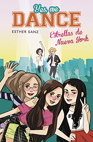 Estrellas de Nueva York (Serie Yes, we dance 3) Tapa dura – 12 nov 2015 Esther Sanz MONTENA 8490434549 YFM