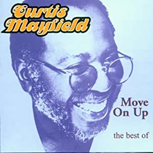 Curtis Mayfield Move On Up The Best Of Curtis Mayfield