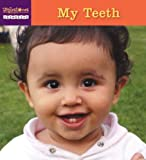 My Teeth, Dr. Richard Steckel, Michele Steckel, 1582462127