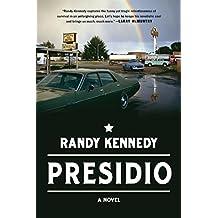 Presidio: A Novel