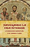 img - for Navegando La Vida Interior: La Direcci n Espiritual y el Camino a Dios (Spanish Edition) book / textbook / text book