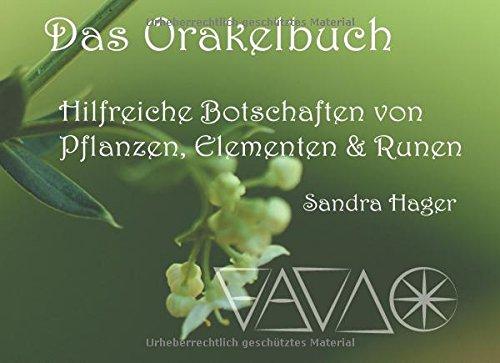 Das Orakelbuch: Hilfreiche Botschaften von Pflanzen, Elementen und Runen Gebundenes Buch – 27. November 2017 Sandra Hager Books on Demand 3746036615 Esoterik