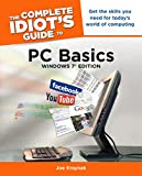 Read Online The Complete Idiot's Guide to PC Basics, Windows 7 Edition: Get the Skills You Need for Today's World of Computing Reader