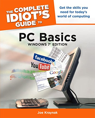 The Complete Idiot's Guide to PC Basics, Windows 7 Edition: Get the Skills You Need for Today's World of Computing Doc