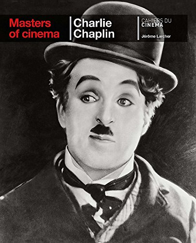 Masters of Cinema: Charlie Chaplin Jérôme Larcher