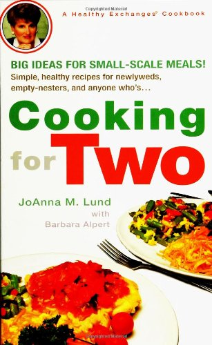 Cooking for Two (Healthy Exchanges Cookbook) by JoAnna M. Lund, Barbara Alpert