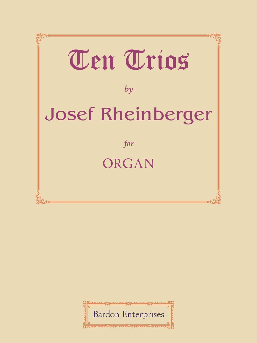 Ten trios (Op. 49) per organo (Multilingue) Spartito musicale – 29 mar 2002 Josef Rheinberger Bardon Enterprises 0206700547 Entertainment - Music