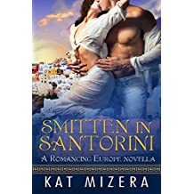 Smitten in Santorini (Romancing Europe Book 2)