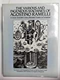 img - for The Various and Ingenious Machines of Agostino Ramelli: A Classic Sixteenth-Century Illustrated Treatise on Technology book / textbook / text book