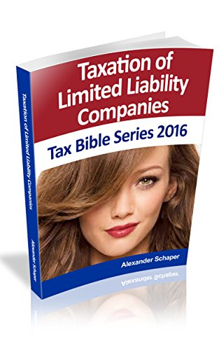 Taxation Of Limited Liability Companies 2016: Tax Bible Series 2016