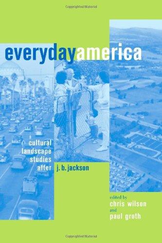 Download Everyday America: Cultural Landscape Studies after J. B. Jackson ebook