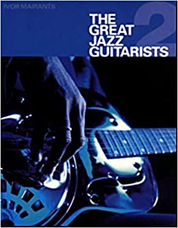 GREAT JAZZ GUITARISTS PT2 by Ivor Mairants (2006-01-01)