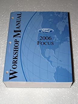 2006 ford focus workshop manual ford motor company amazon com books rh amazon com 2006 ford focus workshop manual free download 2006 ford focus workshop manual free download