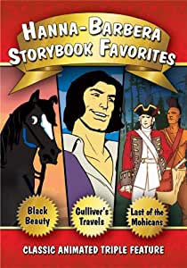 Hanna-Barbera Storybook Favorites: Black Beauty / Gulliver's Travels / The Last of the Mohicans [Animated]