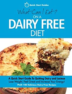 The everyday dairy free cookbook recipes for lactose intolerants what can i eat on a dairy free diet a quick start guide to forumfinder Images