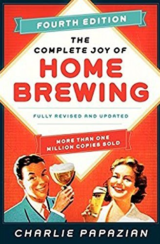 The Complete Joy Of Homebrewing (Fourth (Homebrewing Guide)