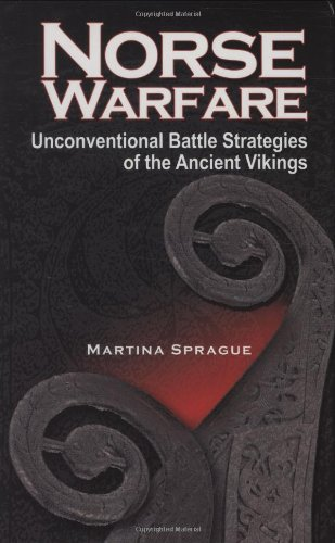 Norse Warfare: The Unconventional Battle Strategies of the Ancient Vikings