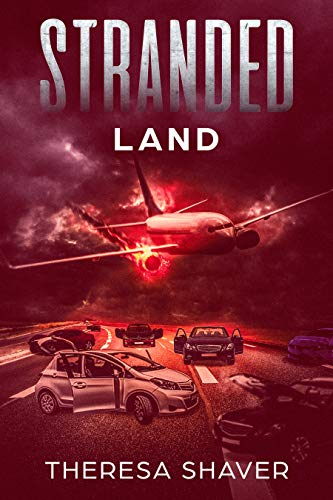 Stranded: Land by [Shaver, Theresa]