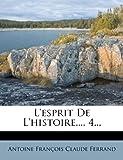 L' Esprit de L'Histoire, , 1273686640