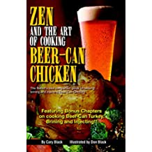Zen and the Art of Cooking Beer-Can Chicken: The Definite Guide!