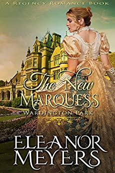 The New Marquess (Wardington Park) (A Regency Romance Book) by [Meyers, Eleanor]