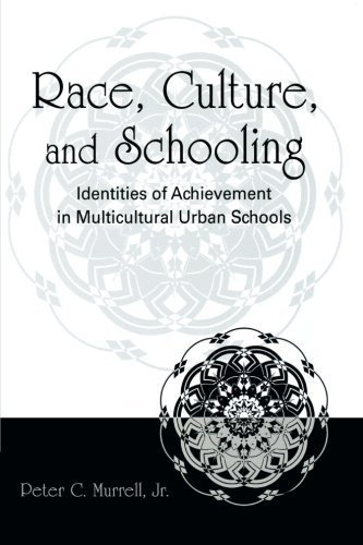 Race, Culture, and Schooling: Identities of Achievement in Multicultural Urban Schools by Peter C. Murrell Jr. (2007-06-24)