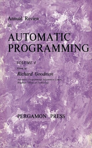 Annual Review in Automatic Programming: International Tracts in Computer Science and Technology and Their Application, Vol. 4 PDF