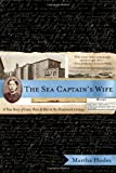 img - for The Sea Captain's Wife: A True Story of Love, Race, and War in the Nineteenth Century by Martha Hodes (2007-09-17) book / textbook / text book
