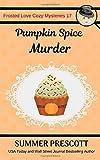 Pumpkin Spice Murder (Frosted Love Cozy Mysteries)