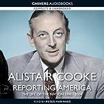 Alistair Cooke: Reporting America | Alistair Cooke