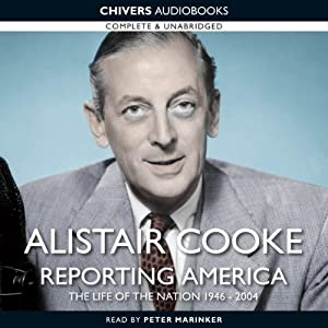 Alistair Cooke: Reporting America Audiobook