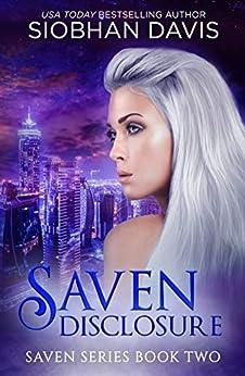 Saven Disclosure (The Saven Series Book 2) by [Davis, Siobhan]