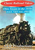 Ohio Steam in the 1950s - New York Central, Nickel Plate, B&O and Pennsylvania Railroad steam action