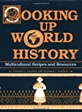 Cooking up World History, Patricia C. Marden and Suzanne I. Barchers, 1563081164