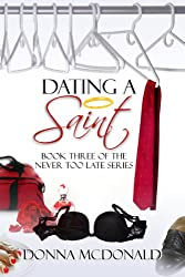 Dating A Saint (Never Too Late Book 3)