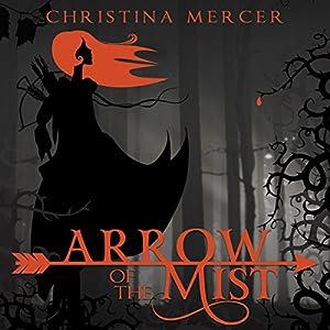 Arrow of the Mist Audiobook
