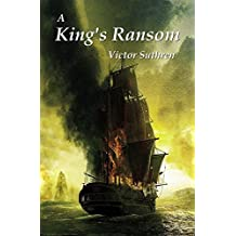 A King's Ransom (Paul Gallant Saga Book 2)