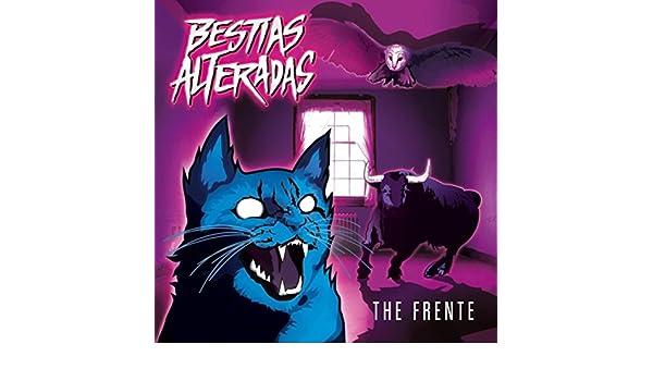 Bestias Alteradas de The Frente en Amazon Music - Amazon.es